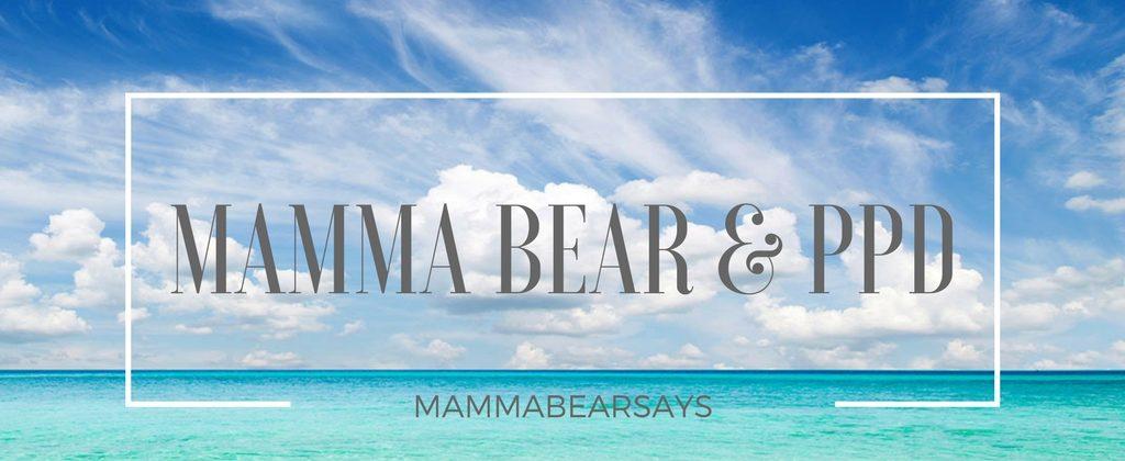 Mamma Bear & Postpartum Depression