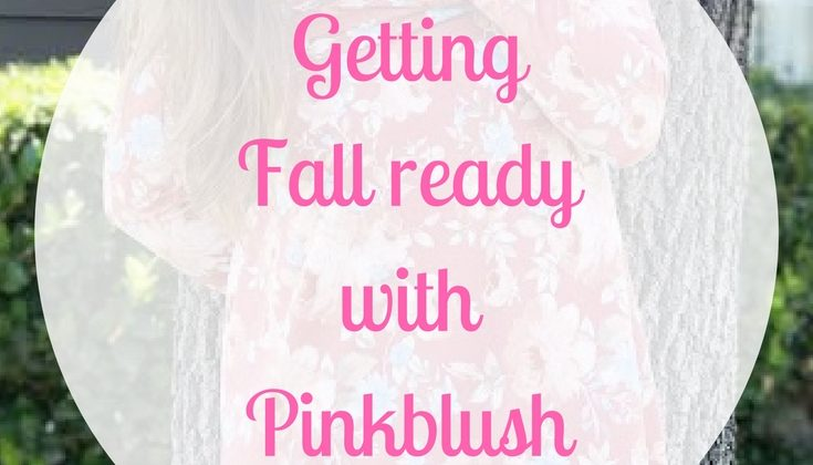 Getting Fall ready with Pinkblush