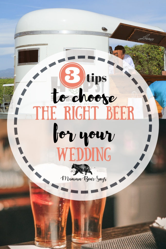 Find the right beer to serve to your wedding guests might seem like a challenge. Follow these 3 tips to you with the decision.  beer, alcohol choice, beer tasting, bartending, wedding bartending, wedding time, wedding planning, wedding plans, fall wedding, october wedding, wedding blog, wedding choices