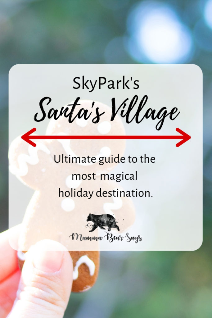 SkyPark Santa's Village is the most magical place to visit during the holiday. It brings the spirit of Christmas and magic all year round! #santasvillage #christmastime #skyparksantasvillage #christmasdestinations #winterbucketlist #santa #santaclaus #christmasmagic #hosted #gingerbreadman #familytravel