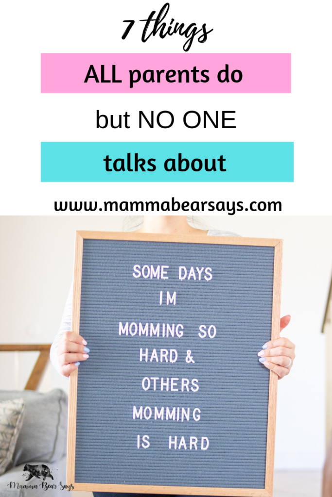 All parents are guilty of these 7 things we just dont talk about them! #parenting #goodparenting #beingaparent #momlife #dadlife #motherhood #parenting #parents #parentlife
